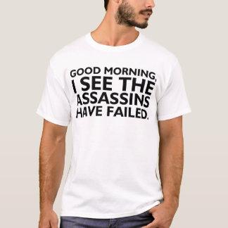 Jag ser mördarna ha misslyckats t-shirts