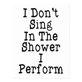 Jag sjunger inte i duschen som jag utför vykort