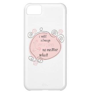 Jag ska alltid kärlek dig ingen materia vad iPhone 5C fodral