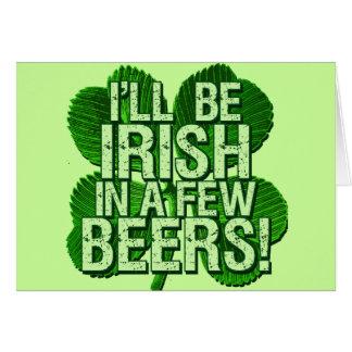 Jag ska är irländsk i få öl hälsningskort