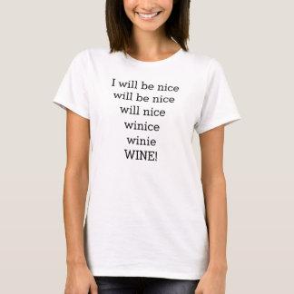 Jag ska är trevligt… VIN! Humortshirt! T-shirts