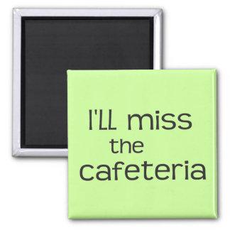 Jag ska Fröcken kafeterian - roligt ordstäv Magnet