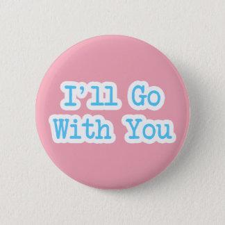 Jag ska går med dig som var rosa standard knapp rund 5.7 cm