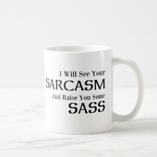 Jag ska ser din Sarcasm och lönelyft dig någon Kaffemugg