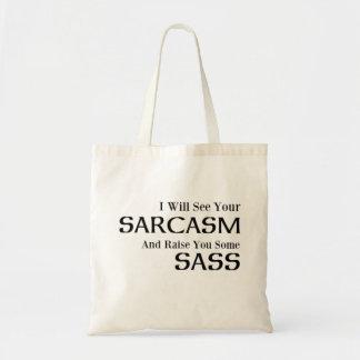 Jag ska ser din Sarcasm och lönelyft dig någon Tygkasse