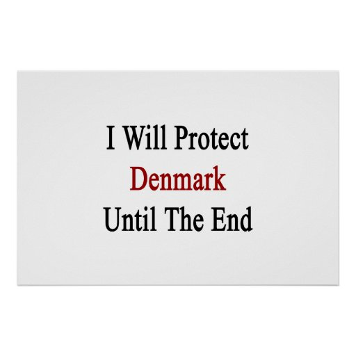 Jag ska skyddar Danmark tills avsluta Posters