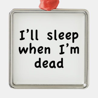 Jag ska sömn när den döda I-förmiddagen Julgransprydnad Metall