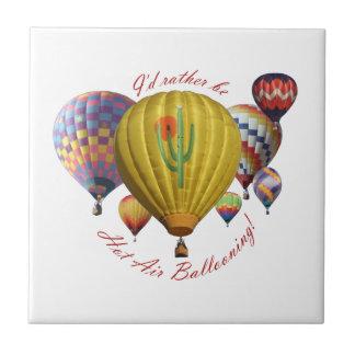 Jag skulle är ganska hettluft som ballongflygande  kakelplatta
