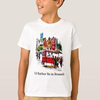 Jag skulle är ganska i Bryssel Tee Shirt