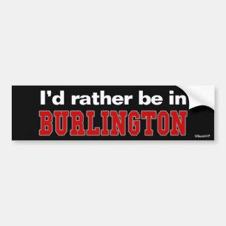 Jag skulle är ganska i Burlington Bildekal