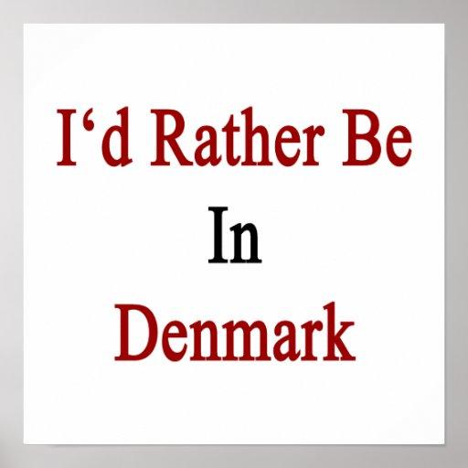 Jag skulle är ganska i Danmark Affischer