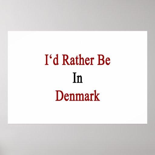 Jag skulle är ganska i Danmark Affisch