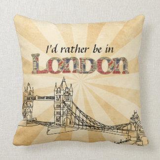 Jag skulle är ganska i den London dekorativ kudde