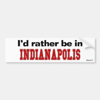 Jag skulle är ganska i Indianapolis Bildekal