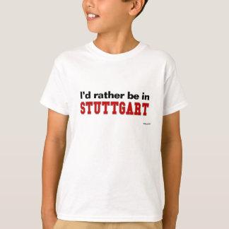 Jag skulle är ganska i Stuttgart T Shirt