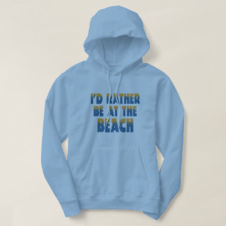 Jag skulle är ganska på strandhoodien sweatshirt