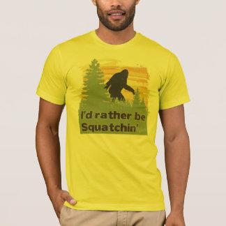 Jag skulle är ganska Squatchin T-shirt