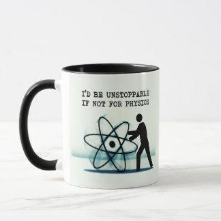 Jag skulle är omöjlig att stanna om inte för fysik mugg