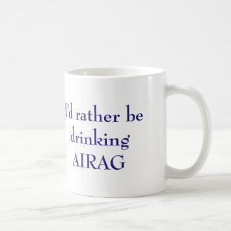 Jag skulle dricker ganska AIRAG Kaffemugg