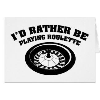 Jag skulle leker ganska rouletten hälsningskort