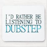 Jag skulle lyssnar ganska till Dubstep Musmattor