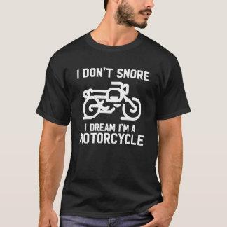 Jag snarkar inte mig drömm I-förmiddag en Tee Shirts