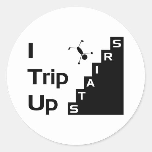Jag snubblar upp trapporklistermärkear rund klistermärke