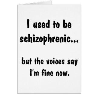 Jag som är van vid, är schizophrenicen… hälsningskort