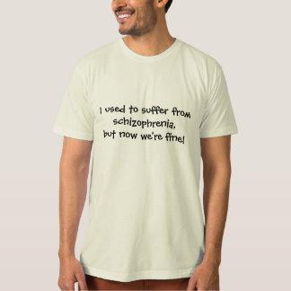 Jag som är van vid, lider från schizofreni… tröja