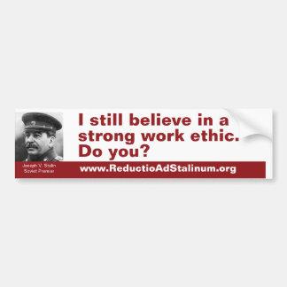 Jag stillar tror i en stark arbetsetik. Gör du? Bildekal