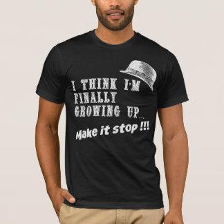 Jag tänker I-förmiddagen som slutligen växer upp! Tee Shirt