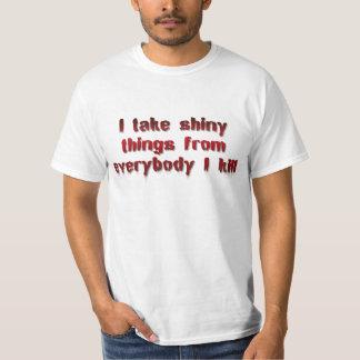 Jag tar skins saker från alla som jag dödar tee shirts