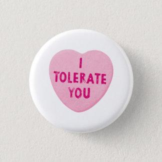 Jag tolererar dig valentin godisen för daghjärta mini knapp rund 3.2 cm