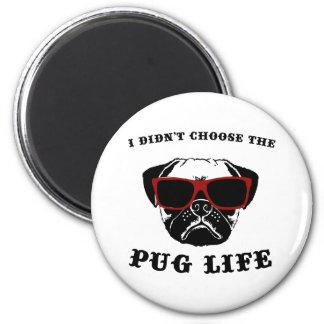 Jag valde inte hunden för mopslivcoolan magnet