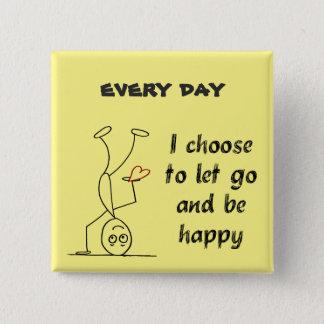 Jag väljer att låta för att gå och vara lycklig standard kanpp fyrkantig 5.1 cm