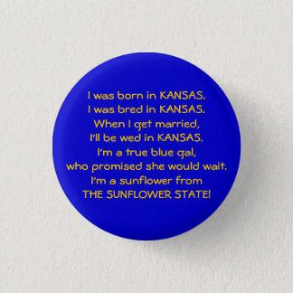 Jag var bördiga KANSAS. Jag var fött upp I…, - Mini Knapp Rund 3.2 Cm