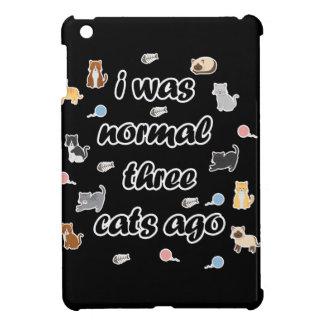 Jag var det normala tre katter sedan iPad mini fodral