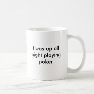 Jag var upp all natt som leker poker, mig behöver kaffemugg