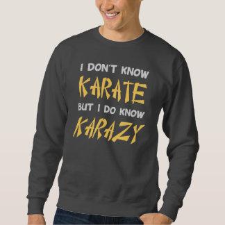 Jag vet inte Karate, men jag vet galet Lång Ärmad Tröja