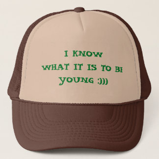 Jag vet vad den är att vara ung:))), Truckerkeps