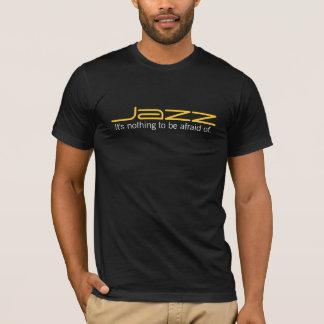 Jazzmusik är ingenting att vara rädd av t-shirt