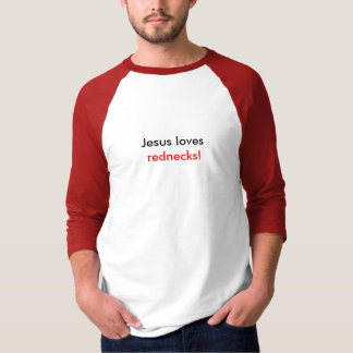 Jesus kärlekar, rednecks! t shirts