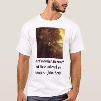 John Keats, hörda melodier är söt, men de… T Shirts