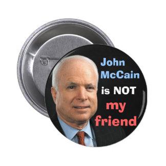 John McCain är INTE min vän Standard Knapp Rund 5.7 Cm