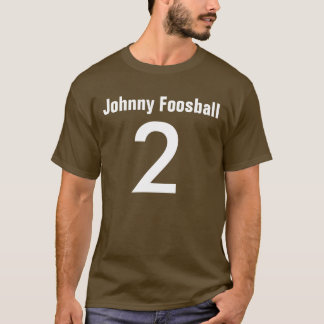 Johnny Foosball T Shirts