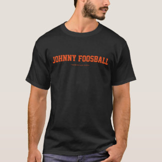 Johnny Foosball Tshirts