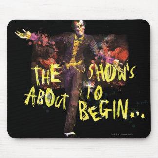 Joker - show'sen omkring till Begin� Musmattor