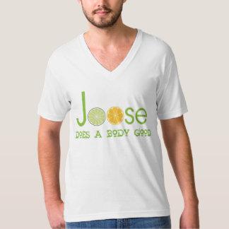 Joose manar Top gör en bra drink för förkroppsliga Tee Shirt