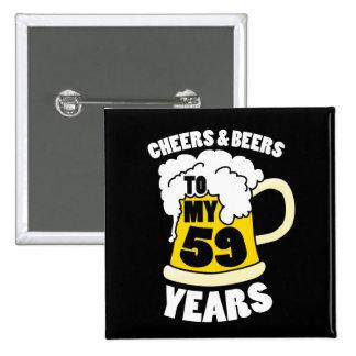 Jubel och öl till min 59 år 59th födelsedagdel standard kanpp fyrkantig 5.1 cm