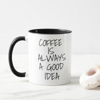 Kaffe är alltid a-braidén mugg